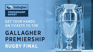 Get your hands-on tickets to the Gallagher Premiership Rugby Final