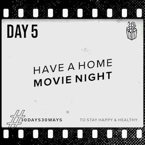 Day 5 - Have a home movie night 🍿