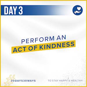 Day 3 - Perform an act of kindness 💙