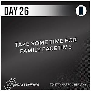 Day 26 - Take some time for family face time 🤳