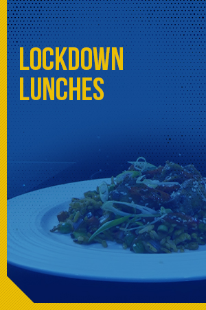 Lockdown Lunches