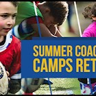 Summer coaching camps return - dates announced