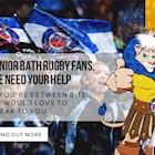 Junior Bath Rugby supporters, we need your help!